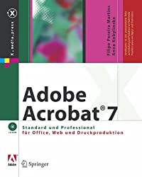 Adobe Acrobat 7: Standard Und Professional Fur Office, Web Und Druckproduktion (X.Media.Press)
