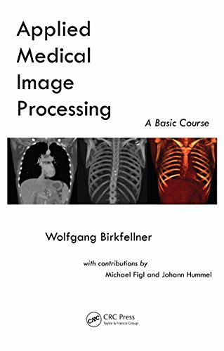 Applied Medical Image Processing: A Basic Course Pdf