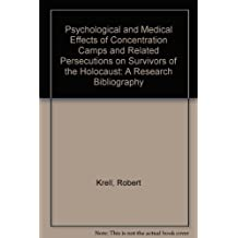 Psychological and Medical Effects of Concentration Camps and Related Persecutions on Survivors, The: A Research Bibliography