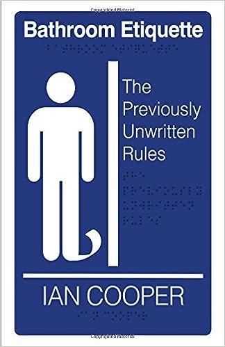 bathroom etiquette. Bathroom Etiquette The PreviouslyUnwritten Rules Ian Cooper 9781633067585 Amazoncom Books