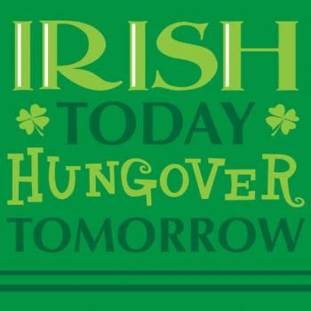 Creative Converting St. Patrick's Day Beverage Napkins, Irish Today Hungover Tomorrow, 18 Per Package