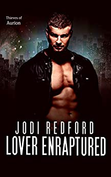 Lover Enraptured (Thieves of Aurion Book 2) by [Redford, Jodi]