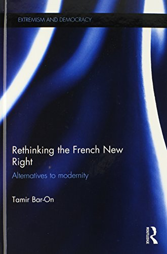 Rethinking the French New Right: Alternatives to Modernity (Extremism and Democracy)
