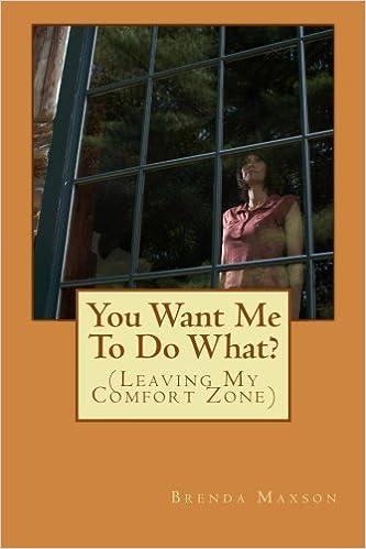 e03dd58e3c2 (Leaving My Comfort Zone)  Brenda Maxson  9781480226289  Amazon.com  Books