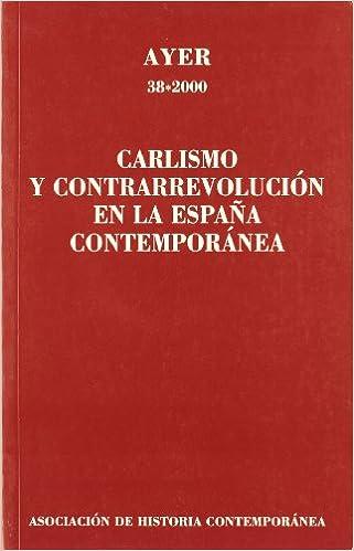 CARLISMO Y CONTRARREVOLUCIÓN EN LA ESPAÑA CONTEMPORÁNEA.: Ayer 38 ...