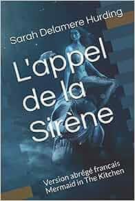 Lappel de la sirène: Version abrégée de Sirène La cuisine ...