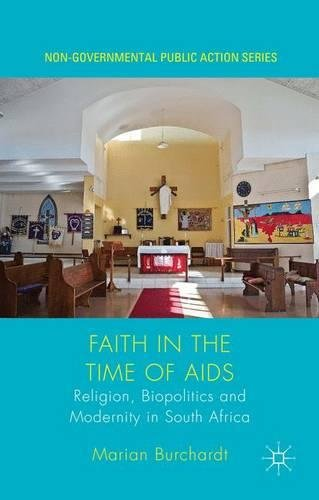 Faith in the Time of AIDS: Religion, Biopolitics and Modernity in South Africa (Non-Governmental Public Action)