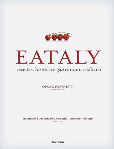 Eataly. Receitas, História e Gastronomia Italiana