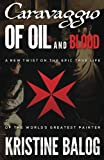 Caravaggio: Of Oil and Blood (Keeper of Secrets Pentalogy) (Volume 1)