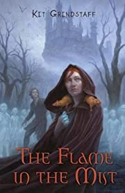 The Flame in the Mist[FLAME IN THE…