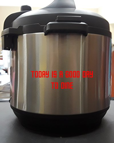 (Today Is A Good Day To Dine - Red 5 Inch - Vinyl Decal Sticker for Pressure Cooker)