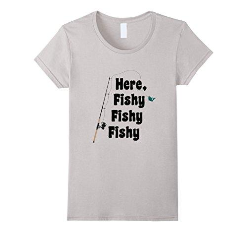 Womens Here Fishy Fishy Fishing Fisherman Funny Lucky T-S...