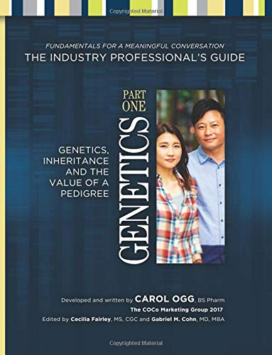 Download Genetics, Inheritance and the Value of a Pedigree: Part I: Genetics (The Industry Professional's Guide Series) pdf