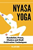 Nyasa Yoga: Kundalini, Prana, Chakra and Nadi Cultivation Techniques