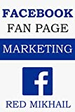 Facebook Fan Page Marketing 2015: How to Use the
