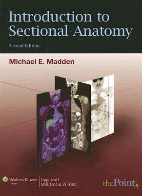Download [(Introduction to Sectional Anatomy)] [Author: Michael E. Madden] published on (September, 2007) pdf epub