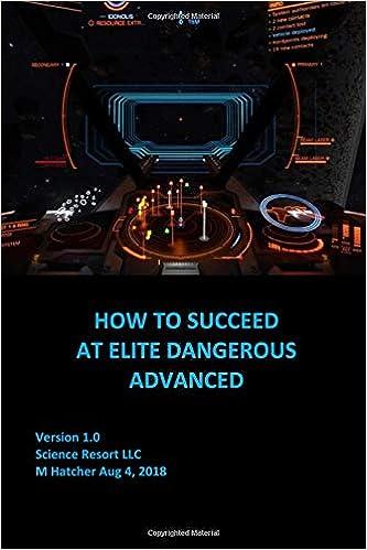 How to Succeed at Elite Dangerous Advanced: M Hatcher: 9781724823960
