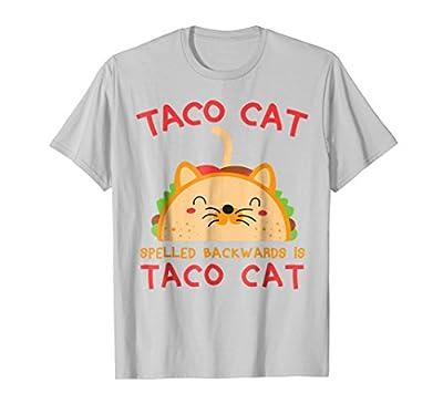 Taco Cat Spelled Backwards Is Taco Cat Shirt Funny Gift