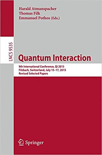 Quantum Interaction: 9th International Conference, QI 2015, Filzbach, Switzerland, July 15-17, 2015, Revised Selected Papers (Lecture Notes in Computer Science)