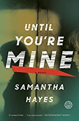 Until You're Mine: A Novel