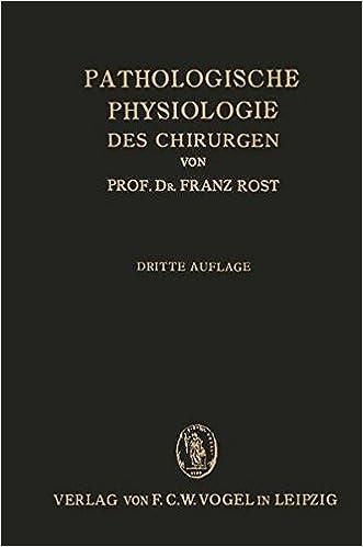 Pathologische Physiologie Des Chirurgen (experimentelle Chirurgie): Ein Lehrbuch Für Studierende Und Ärzte por Franz Rost epub