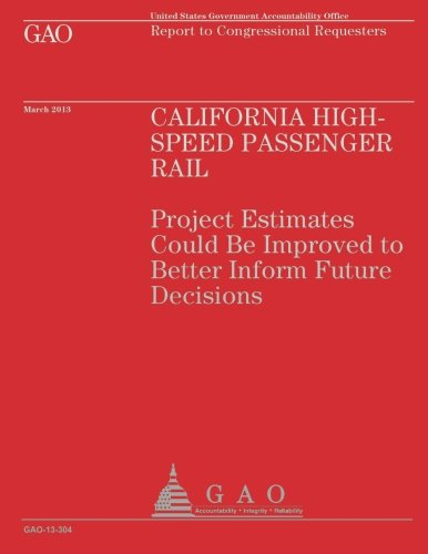 Report to Congressional Requesters: California High Speed Passenger Rail