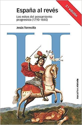 España al revés: Los mitos del pensamiento progresista 1790-1840 ...
