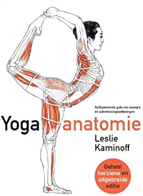 Yoga anatomie: geïllustreerde gids van asanas en ...