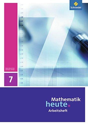 Mathematik heute - Ausgabe 2009 für Sachsen-Anhalt: Arbeitsheft 7