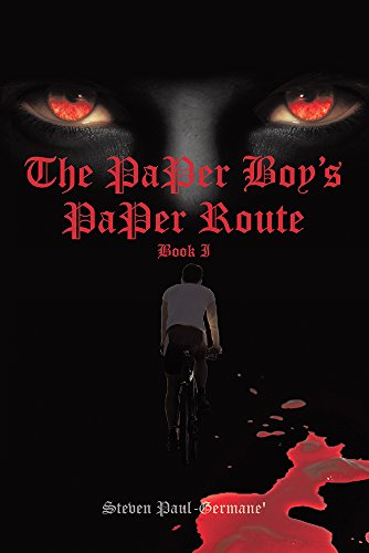 Book: The Paper Boy's Paper Route - Book I by Steven Paul Germane'