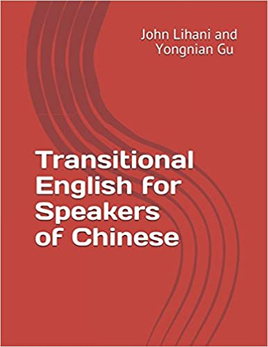 Transitional English for Speakers of Chinese: Global Dialect for Universal Benefit (Transitional English for Everyone)