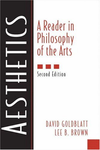 Aesthetics: A Reader in Philosophy of the Arts -
