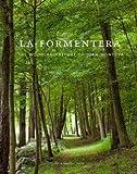 img - for Eric Piasecki: La Formentera : The Woodland Refuge of Juan Montoya (Hardcover); 2012 Edition book / textbook / text book