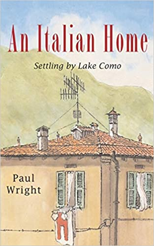 Front cover for the book An Italian Home: Settling by Lake Como (Italian Trilogy) by Paul Wright