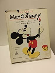 THE ART OF WALT DISNEY FROM MICKEY MOUSE TO THE MAGIC KINGDOMS
