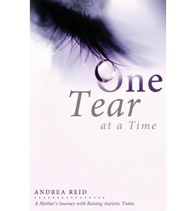 [ ONE TEAR AT A TIME: A MOTHER'S JOURNEY WITH RAISING AUTISTIC TWINS Paperback ] Reid, Andrea ( AUTHOR ) Aug - 06 - 2013 [ Paperback ] ebook