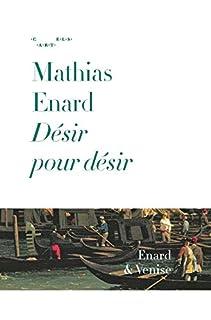 Désir pour désir, Enard, Mathias