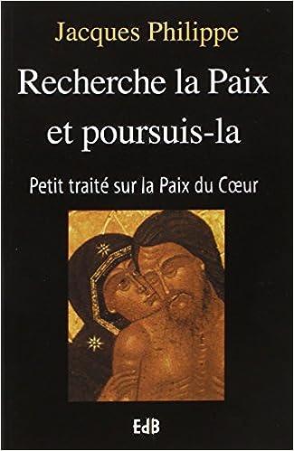 Recherche La Paix Et Poursuis La Jacques Philippe