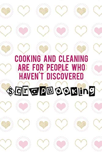 Cooking And Cleaning Are For People Who Haven