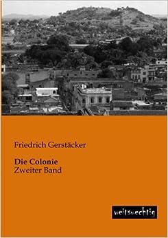 Die Colonie: Zweiter Band