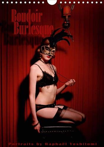 Boudoir Burlesque 2020: Portraits de danseuses burlesques tous prives (Calvendo Places) (French -