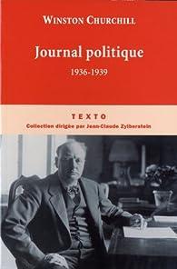 Journal politique : 1936-1939 par Winston Churchill