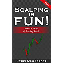 Scalping is Fun! 3: Part 3: How Do I Rate My Trading Results?