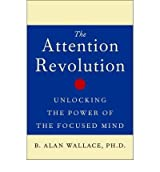 [ THE ATTENTION RE UNLOCKING THE POWER OF THE FOCUSED MIND BY WALLACE, B. ALAN](AUTHOR)PAPERBACK