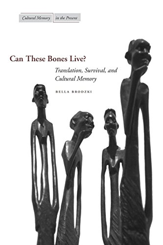 Can These Bones Live?: Translation, Survival, and Cultural Memory (Cultural Memory in the Present)