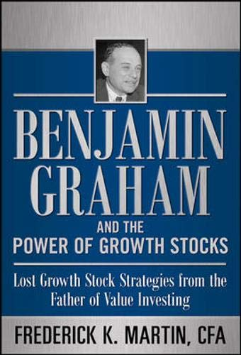 41im8Kn2aoL - Benjamin Graham and the Power of Growth Stocks:  Lost Growth Stock Strategies from the Father of Value Investing
