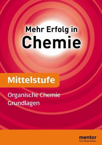 Mehr Erfolg in Chemie, Mittelstufe: Organische Chemie - Grundlagen