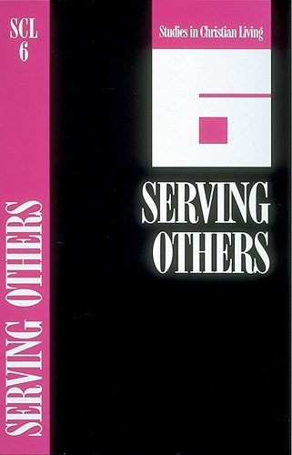 Serving Others: Book 6 (Studies in Christian Living)