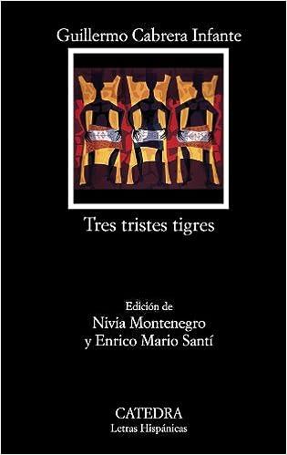 Tres tristes tigres (Letras Hispánicas): Amazon.es: Guillermo Cabrera Infante: Libros