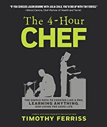 The 4-Hour Chef: The Simple Path to Cooking Like a Pro, Learning Anything, and Living the Good Life (UK Edition)